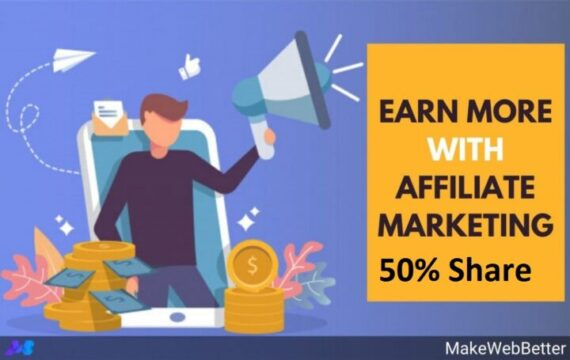 Affiliate marketing and Earn money with US at the share of 50%